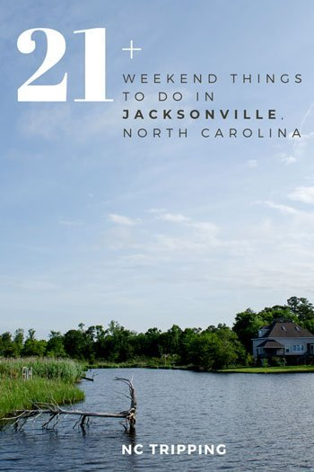 Weekend Things to Do in Jacksonville NC Travel Guide Pinterest Image